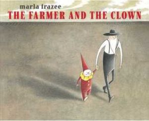 The Farmer and the Clown by Marla Frazee