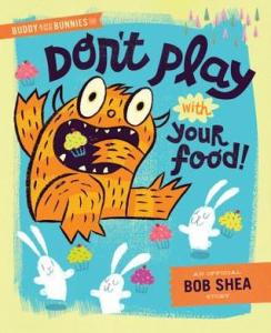 Buddy and the bunnies in don't play with you food book cover