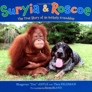 Suryia & Roscoe: the true story of an unlikely friendship; 4 out of 5 stars #bookaday