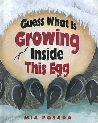Guess What Is Growing Inside This Egg; 4 out of 5 stars #bookaday
