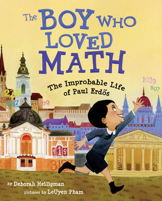 The Boy Who Loved Math: The Improbably Life of Paul Erdos