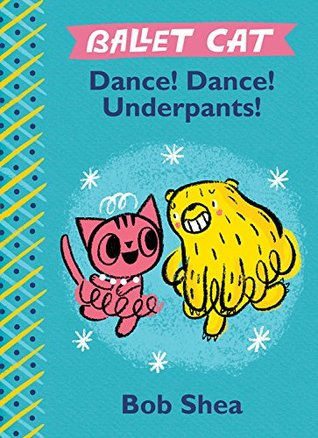 Ballet Cat: Dance! Dance! Underpants!
