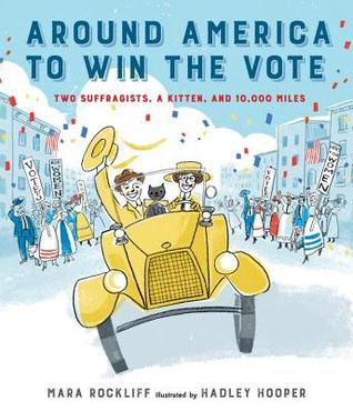 Around America to win the vote: two suffragists, a kitten, and 10,000 miles
