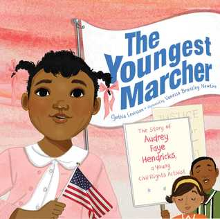 The Youngest Marcher: the story of Audrey Faye Hendricks, a young civil rightsactivist