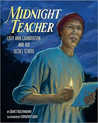 Midnight Teacher: Lilly Ann Granderson and Her SecretSchool